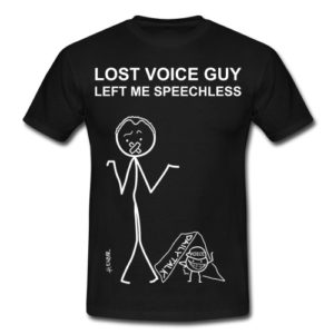 Lost Voice Guy left me speechless t-shirt