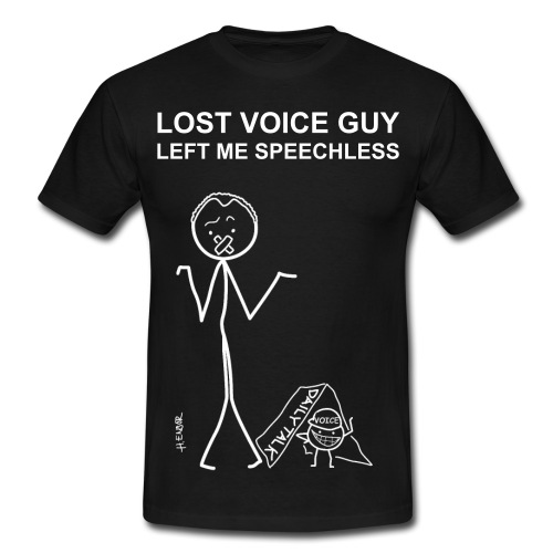 Lost Voice Guy left me speechless t-shirt